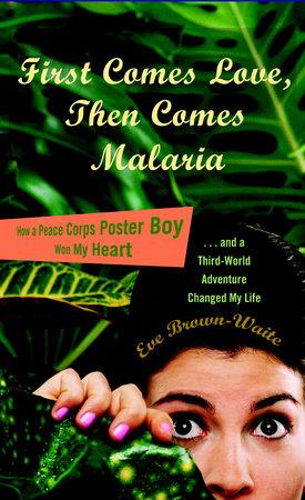 First Comes Love Then Comes Malaraia